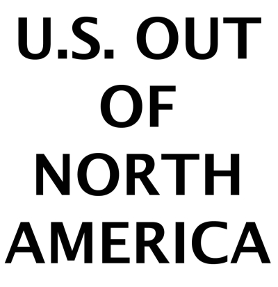 US Out Of North America by Ryanna Projects